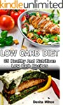 Low Carb Diet: 35 Healthy And Nutriti...