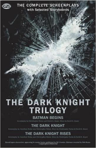 The Dark Knight Trilogy: The Complete Screenplays (Opus Screenplay)
