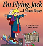 IÂ'm Flying, Jack . . . I Mean, Roger: A FoxTrot Collection (0740700049) by Bill Amend