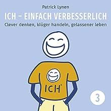 Menschen für seine Ziele gewinnen: Clever denken, klüger handeln, gelassener leben (I.C.H. - einfach verbesserlich 3) Hörbuch von Patrick Lynen Gesprochen von: Patrick Lynen