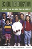img - for School Resegregation: Must the South Turn Back? (H. Eugene and Lillian Youngs Lehman Series) book / textbook / text book