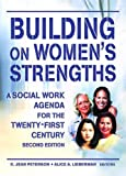 img - for Building on Women's Strengths: A Social Work Agenda for the Twenty-First Century, Second Edition:2nd (Second) edition book / textbook / text book