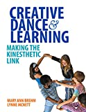 img - for Creative Dance and Learning: Making the Kinesthetic Link book / textbook / text book
