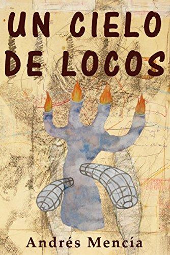 Portada del libro Un cielo de locos de Andrés Mencía