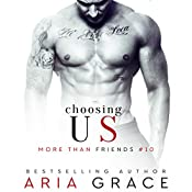 Choosing Us: M/M Romance: More than Friends, Book 10 | Aria Grace