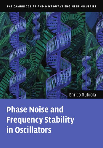 Phase Noise And Frequency Stability In Oscillators (The Cambridge Rf And Microwave Engineering Series)