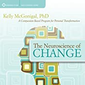 The Neuroscience of Change: A Compassion-Based Program for Personal Transformation | [Kelly McGonigal]