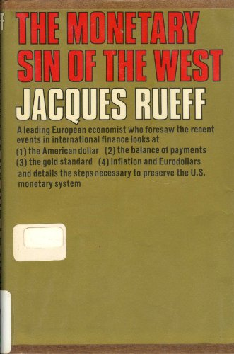 The Monetary Sin of the West: Jacques Rueff, Roger Glemet: Amazon.com: Books