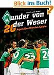 Wunder von der Weser: 20 legend�re We...