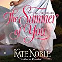 The Summer of You Audiobook by Kate Noble Narrated by Alison Larkin