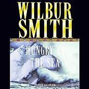 Hungry as the Sea | [Wilbur Smith]