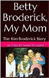 Betty Broderick, My Mom: The Kim Brod…