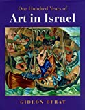 img - for One Hundred Years of Israeli Art by Gideon Ofrat (1998-05-14) book / textbook / text book