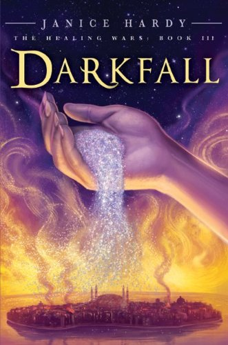 The Healing Wars: Book III: Darkfall, Janice Hardy