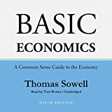 Basic Economics, Fifth Edition: A Common Sense Guide to the Economy