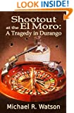 Shootout at the El Moro: A Tragedy in Durango