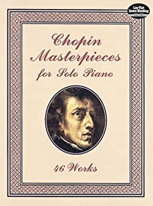 Chopin Masterpieces For Solo Piano Pf Dover Music For Piano from Dover Publications