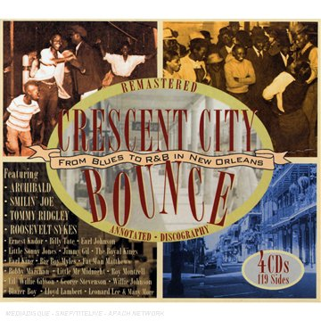 Crescent City Bounce : From Blues To R&B In New Orleans