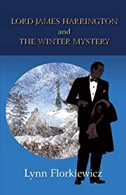 LORD JAMES HARRINGTON AND THE WINTER MYSTERY (Lord James Harrington Mysteries Book 1)