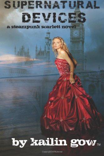 Supernatural Devices (a Steampunk Scarlett Novel Book 1)