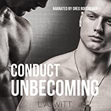 Conduct Unbecoming Audiobook by L.A. Witt Narrated by Greg Boudreaux