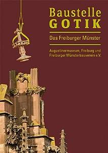 Baustelle Gotik: Das Freiburger Münster