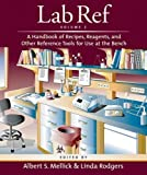 Lab Ref, Volume 2:  A Handbook of Recipes, and Other Reference Tools for Use at the Bench