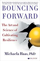 Bouncing forward : transforming bad breaks into breakthroughs