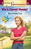 img - for By Roz Denny Fox - Who Is Emerald Monday? Return to East Texas (Harlequin Superroman (2001-05-16) [Mass Market Paperback] book / textbook / text book