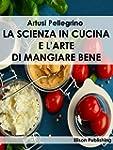 La scienza in cucina e l'arte di mang...