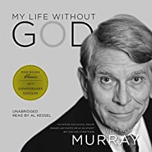 My Life Without God Audiobook by William J. Murray Narrated by Al Kessel
