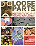Loose Parts: Inspiring Play in Young...