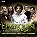 Elvenquest: Complete Series 4  by Anil Gupta, Richard Pinto, James Cary Narrated by Darren Boyd, Louise Delamere, Kevin Eldon