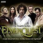 Elvenquest: Complete Series 4 Radio/TV von Anil Gupta, Richard Pinto, James Cary Gesprochen von: Darren Boyd, Louise Delamere, Kevin Eldon