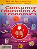 img - for CONSUMER EDUCATION & ECONOMICS -TEACHER RESOURCE GUIDE book / textbook / text book