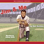 Jim and Me (       UNABRIDGED) by Dan Gutman Narrated by Johnny Heller