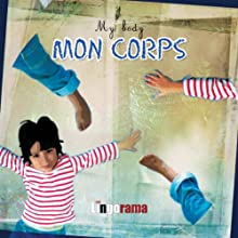 My First French Lessons: Mon Corps [My Body (Part 5)] (       UNABRIDGED) by Alexa Polidoro Narrated by Alexa Polidoro