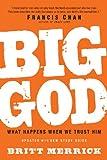 Big God: What Happens When We Trust Him