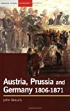 Austria, Prussia and Germany, 1806-1871 (0582437393) by Breuilly, John