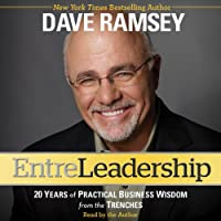 Entreleadership: 20 Years of Practical Business Wisdom from the Trenches (       ABRIDGED) by Dave Ramsey Narrated by Dave Ramsey