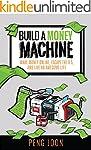 Build A Money Machine: Make Money Onl...