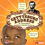 The Gettysburg Address in Translation: What It Really Means | Kay Melchisedech Olson