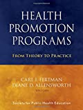 Health Promotion Programs: From Theory to Practice