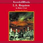 L.A. Requiem (       UNABRIDGED) by Robert Crais Narrated by Ron McLarty