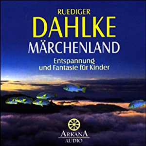Märchenland. Entspannung und Fantasie für Kinder Hörbuch