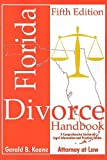 Florida Divorce Handbook 5th ed. (Florida Divorce Handbook: A Comprehensive Source of Legal Information & Practical Advice)