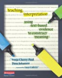 Teaching Interpretation: Using Text-Based Evidence to Construct Meaning