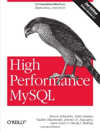 High Performance MySQL: Optimization, Backups, Replication, and More: Baron Schwartz, Peter Zaitsev, Vadim Tkachenko, Jeremy D. Zawodny, Arjen Lentz, Derek J. Balling: 9780596101718: Amazon.com: Books