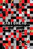 img - for Radiohead and the Resistant Concept Album: How to Disappear Completely (Profiles in Popular Music) [Paperback] [2010] (Author) Marianne Tatom Letts book / textbook / text book