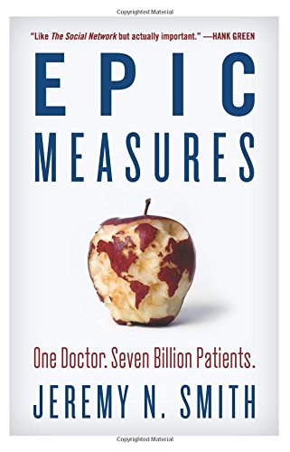 Epic Measures: One Doctor. Seven Billion Patients.